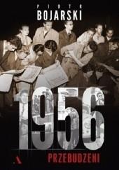 Okładka książki 1956. Przebudzeni Piotr Bojarski