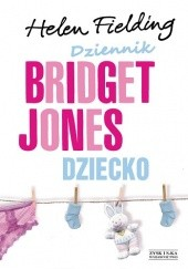 Okładka książki Dziennik Bridget Jones. Dziecko Helen Fielding