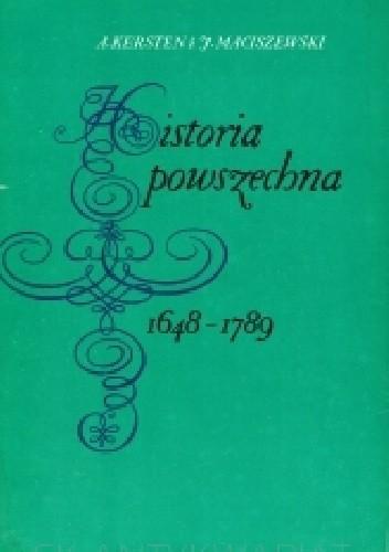 Okładka książki Historia powszechna 1648-1789 Adam Kersten,Jarema Maciszewski