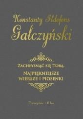 Okładka książki Zachłysnąć się tobą. Najpiękniejsze wiersze i piosenki Konstanty Ildefons Gałczyński