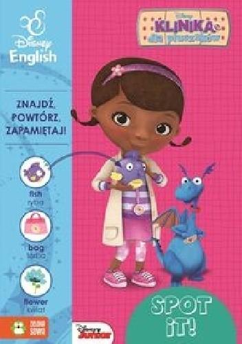 Okładka książki Klinika dla pluszaków Spot it! Dosia Disney English praca zbiorowa