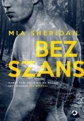 Okładka książki Bez szans Mia Sheridan