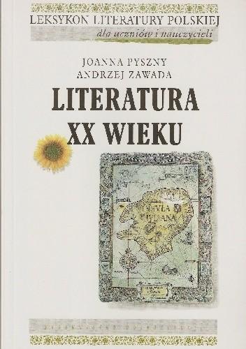 Okładka książki Literatura XX wieku Joanna Pyszny,Andrzej Zawada