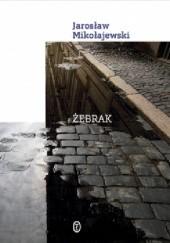 Okładka książki Żebrak Jarosław Mikołajewski