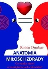 Okładka książki Anatomia miłości i zdrady. Co nauka mówi o namiętnościach człowieka? Robin Dunbar