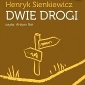 Okładka książki Dwie drogi Henryk Sienkiewicz