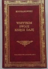Okładka książki Wszytkim swoje księgi daję Jan Kochanowski