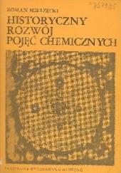 Okładka książki Historyczny rozwój pojęć chemicznych Roman Mierzecki