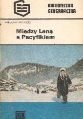 Okładka książki Między Leną a Pacyfikiem