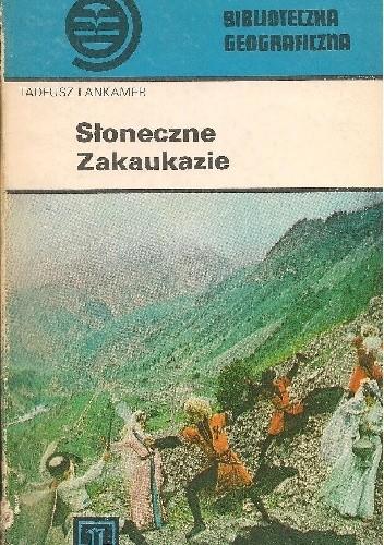 Okładka książki Słoneczne Zakaukazie Tadeusz Lankamer