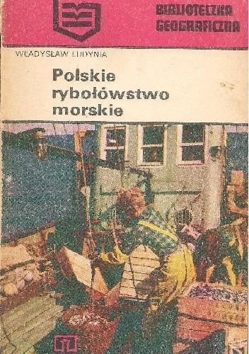 Okładka książki Polskie rybołówstwo morskie Władysław Ludynia