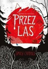 Okładka książki Przez las Emily Carroll