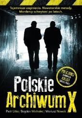 Okładka książki Polskie Archiwum X Mariusz Nowak,Piotr Litka,Bogdan Michalec