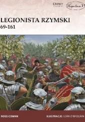 Okładka książki Legionista rzymski 69-161 Ross Cowan