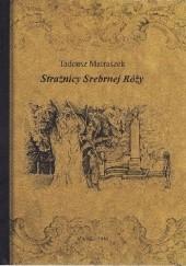 Okładka książki Strażnicy Srebrnej Róży Tadeusz Matraszek