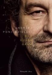 Okładka książki Dla duszy gram Andrzej Poniedzielski