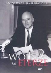 Okładka książki Wojna w eterze Jan Nowak-Jeziorański