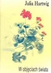 Okładka książki W objęciach świata Julia Hartwig