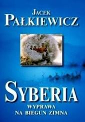 Okładka książki Syberia. Wyprawa na biegun zimna Jacek Pałkiewicz