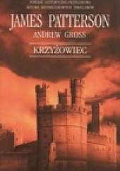 Okładka książki Krzyżowiec James Patterson,Andrew Gross