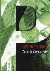 Okładka książki Cała jaskrawość Edward Stachura
