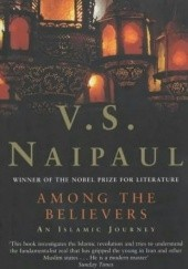 Okładka książki Among the Believers: An Islamic Journey V.S. Naipaul