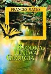 Okładka książki Słodka, leniwa Georgia Frances Mayes