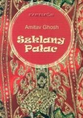 Okładka książki Szklany pałac Amitav Ghosh