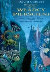 Okładka książki Magiczny świat Władcy Pierścieni. Mity, legendy i fakty leżące u źródeł arcydzieła David Colbert