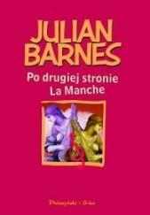 Okładka książki Po drugiej stronie La Manche Julian Barnes