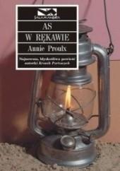 Okładka książki As w rękawie Annie Proulx