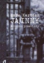 Okładka książki Ja, inny. Kronika przemiany Imre Kertész