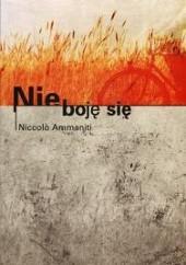 Okładka książki Nie boję się Niccolo Ammaniti