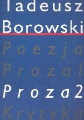 Okładka książki Pisma T III Proza II Tadeusz Borowski