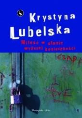 Okładka książki Miłość w stanie wyższej konieczności Krystyna Lubelska