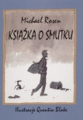 Okładka książki Książka o smutku Michael Rosen,Quentin Blake