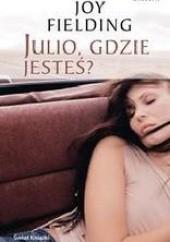 Okładka książki Julio, gdzie jesteś?