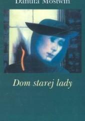 Okładka książki Dom starej lady Danuta Mostwin