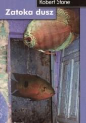 Okładka książki Zatoka dusz Robert Stone