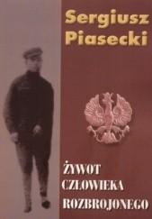 Okładka książki Żywot człowieka rozbrojonego Sergiusz Piasecki