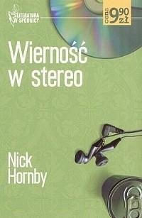 Okładka książki Wierność w stereo Nick Hornby