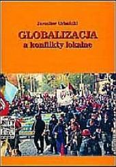 Okładka książki Globalizacja a konflikty lokalne Jarosław Urbański