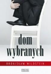 Okładka książki Dom Wybranych Bronisław Wildstein
