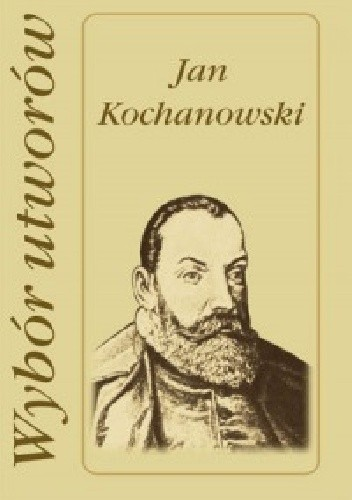 Okładka książki Wybór utworów Jan Kochanowski