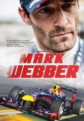 Okładka książki Mark Webber. Moja Formuła 1 Mark Webber