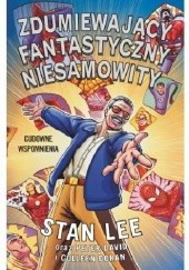 Okładka książki Zdumiewający, fantastyczny, niesamowity Stan Lee Peter David,Stan Lee,Colleen Doran