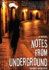 Okładka książki Notes from Underground Roger Scruton