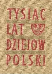 Okładka książki Tysiąc lat dziejów Polski