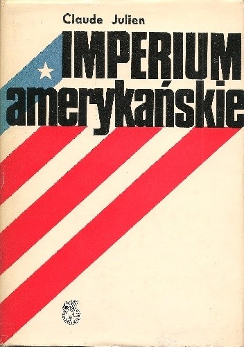 Okładka książki Imperium amerykańskie Claude Julien