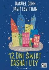 Okładka książki 12 dni świąt Dasha i Lily Rachel Cohn,David Levithan